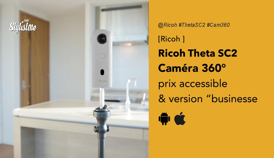 Ricoh Theta SC2 nouvelle caméra 360° pour professionnels