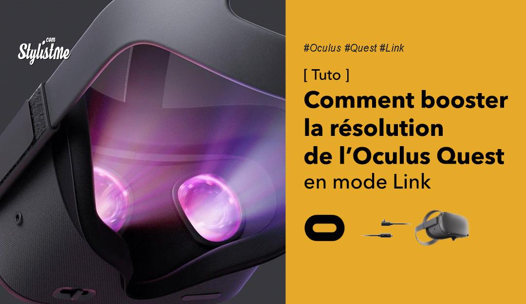 Comment augmenter la résolution de l'Oculus Quest
