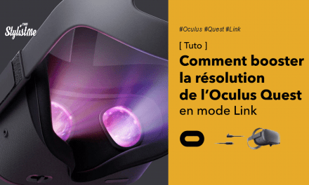 Comment augmenter la résolution de l'Oculus Quest