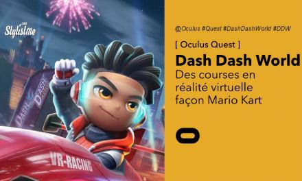 Dash Dash World test avis prix date un Mario Kart en VR sur Oculus Quest
