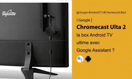 Chromecast Ultra 2 la box TV Android de Google avec télécommande