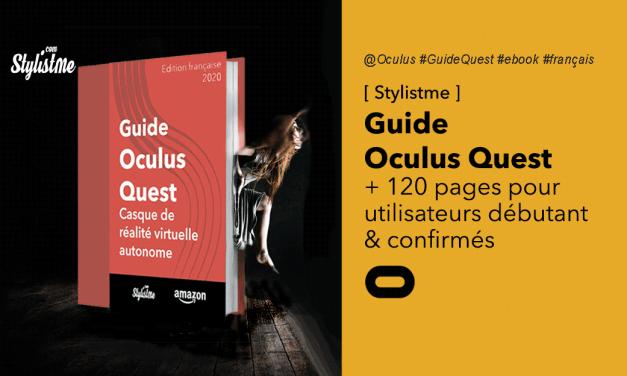 Guide Oculus Quest en français pour débutants et confirmés