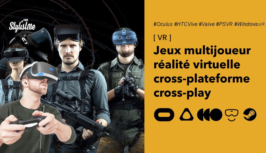 Jeux multijoueur VR cross-plateforme ou cross-play Oculus Rift, Quest, PSVR, Steam