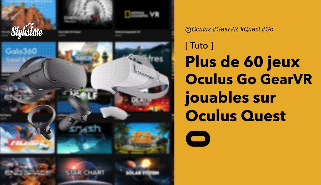 Plus de 60 jeux Oculus Go ou Gear VR jouables sur Oculus Quest