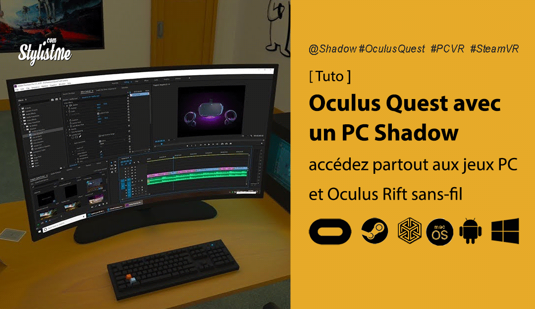 Oculus Quest avec Shadow Virtual Desktop