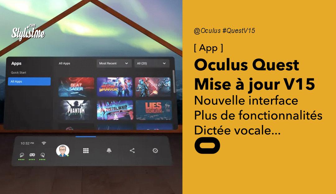 Oculus Quest V15 découvrez les nouvelles fonctionnalités de la mise à jour