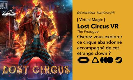 Lost Circus VR Osez l'aventure dans ce cirque désert en réalité virtuelle