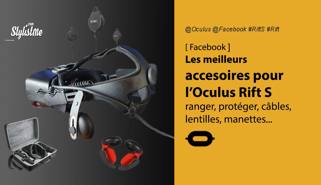 Accessoires Oculus Rift S les meilleurs objets 2020 pour votre casque VR