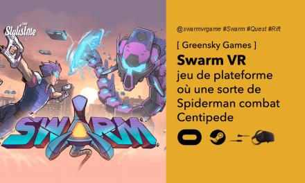 Swarm VR avis prix date test entre Spiderman et Centipede pour Oculus