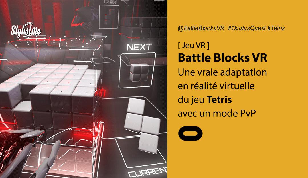 Battle Blocks VR Tetris en réalité virtuelle avis test prix date de sortie vidéo