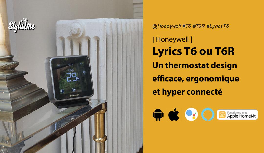 Honeywell Lyrics T6 et T6R test avis prix du thermostat connecté
