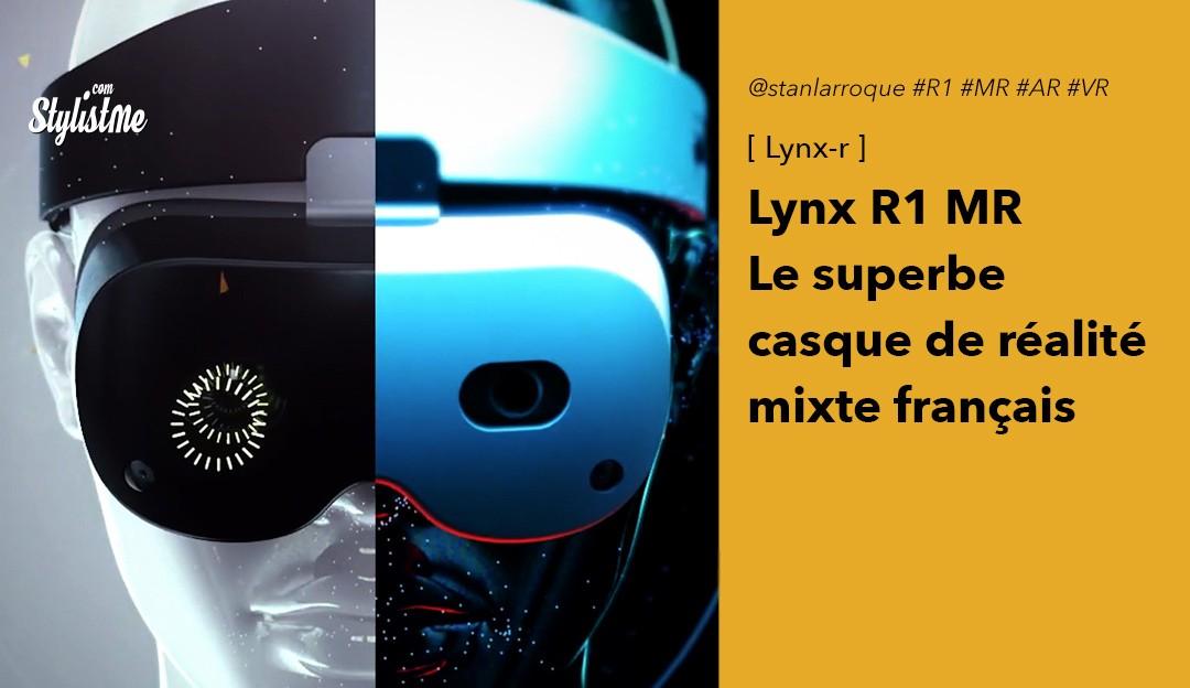 Lynx R1 casque MR avis date prix test