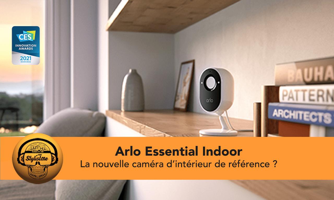 Arlo Essential Indoor test avis