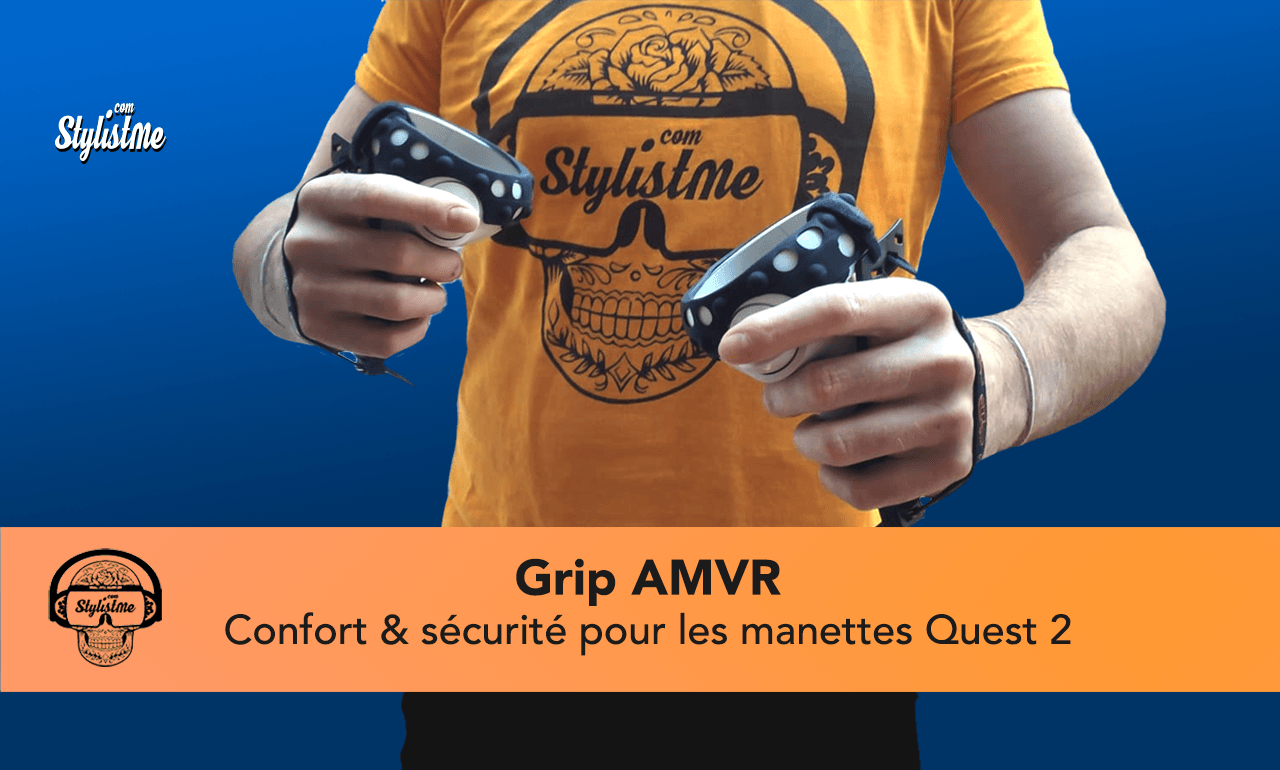 Grip AMVR test avis Quest 2