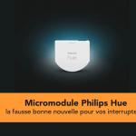 Micromodule Philips Hue pour interrupteur mural avec ampoules Hue