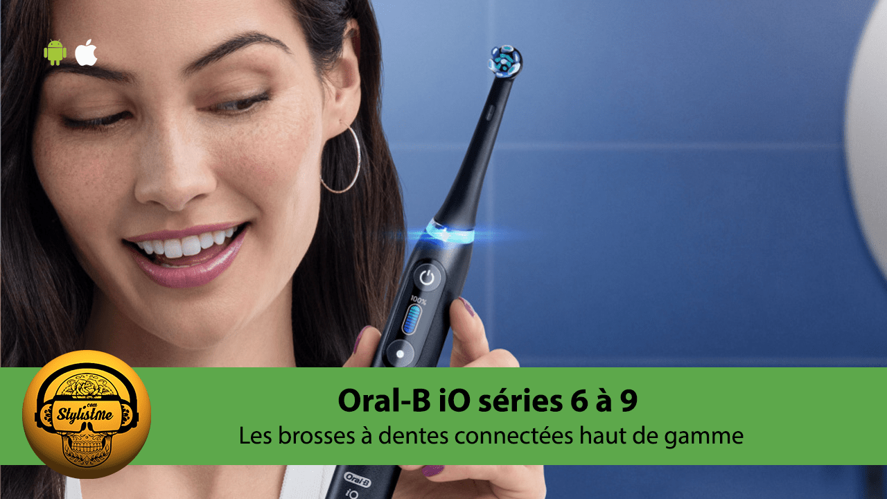 Oral-B iO série avis test brosse à dents