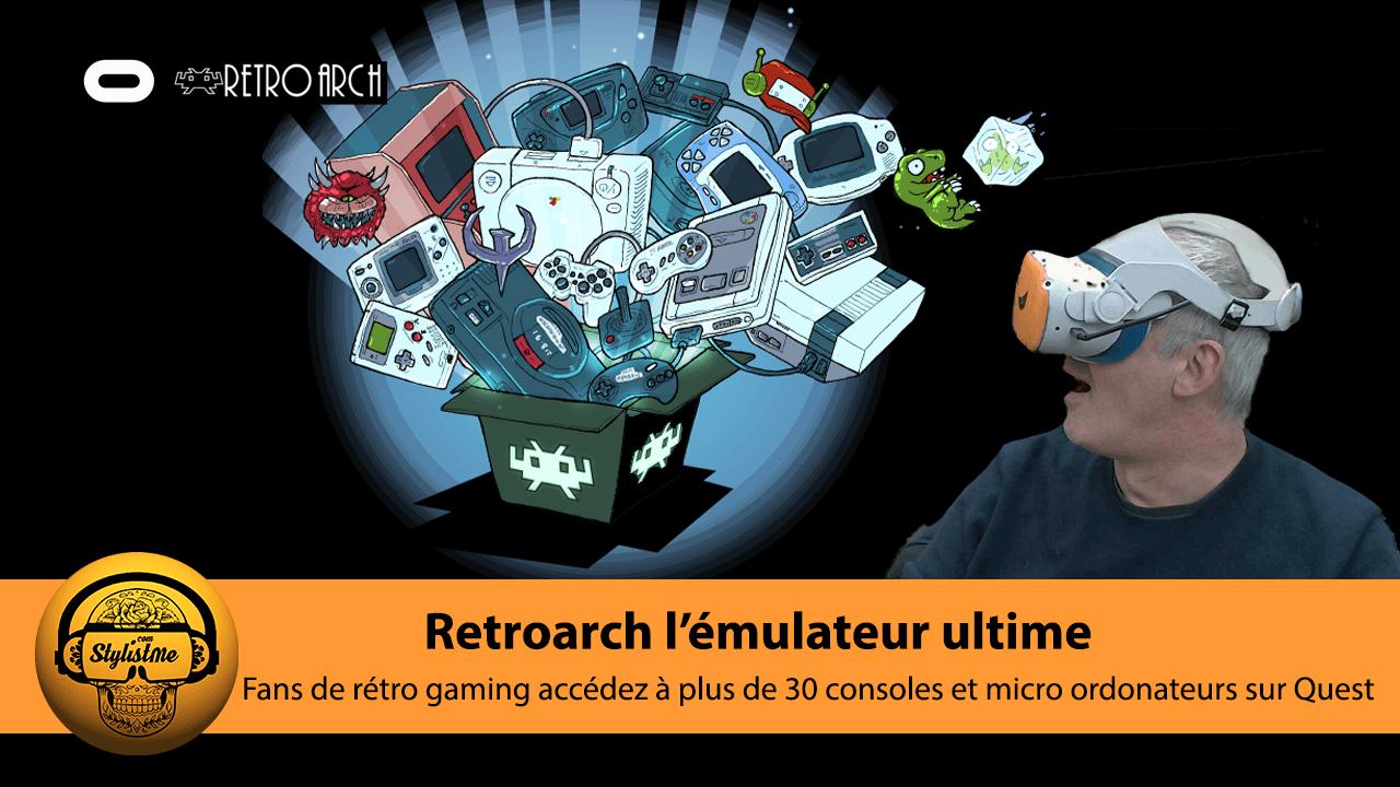 Retroarch émulateur console Oculus Quest