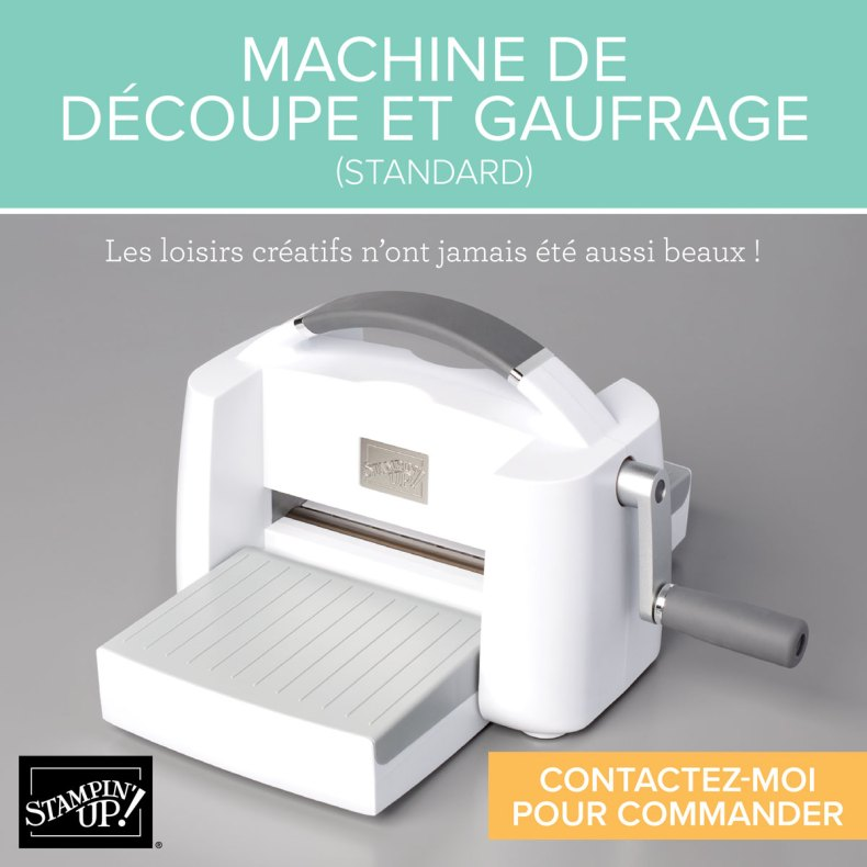 MACHINE DE DÉCOUPE ET GAUFRAGE STANDARD STAMPIN'UP!