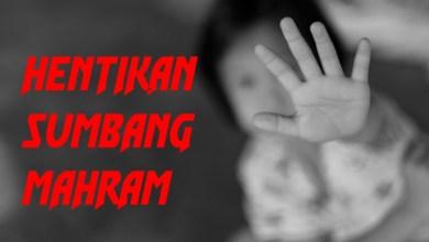 Photo of Ayuh bongkar, tangkap laknatullah sumbang mahram!