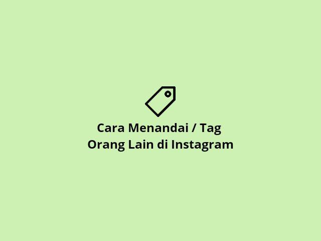 Cara Menandai Tag Instagram
