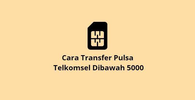 Transfer pulsa dibawah 5000