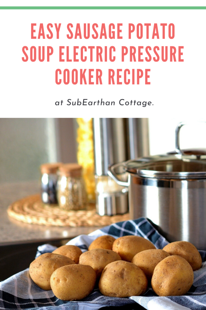 Sausage Potato Soup Electric Pressure Cooker Instant Pot