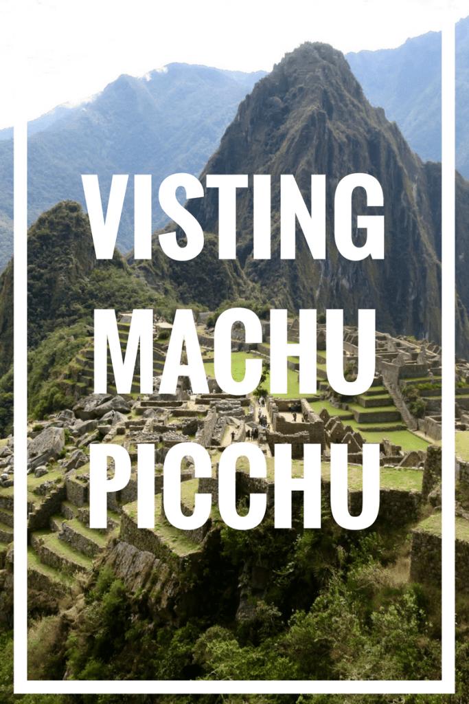 Visiting Machu Picchu, Peru