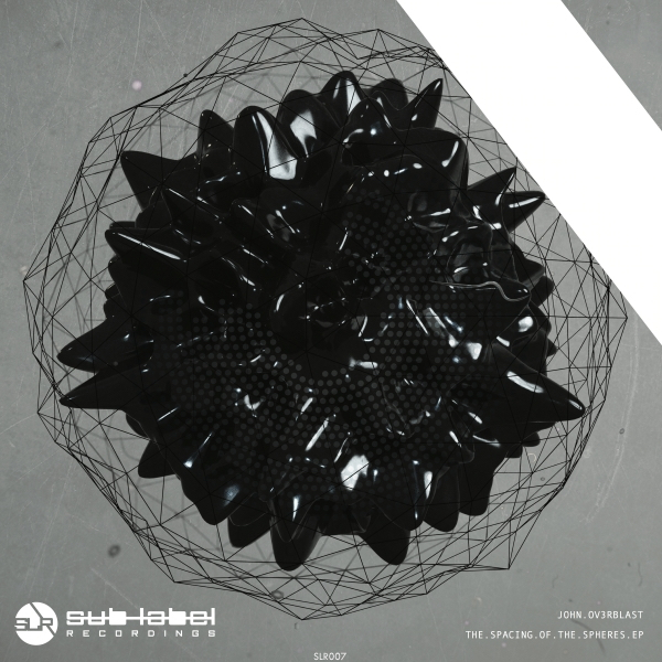 John Ov3rblast - The Spacing of the Spheres EP on Sub-Label Recordings