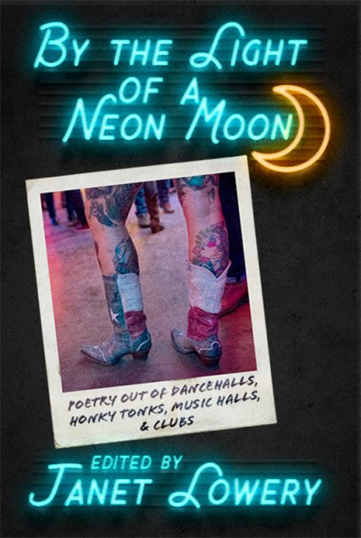 By the Light of a Neon Moon, edited by Janet Lowery, cover by Jacqueline V. Davis