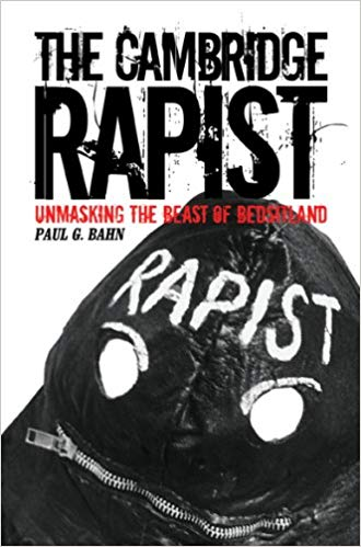 The Cambridge Rapist - Unmasking the beast of bedsitland book by Paul G Barn