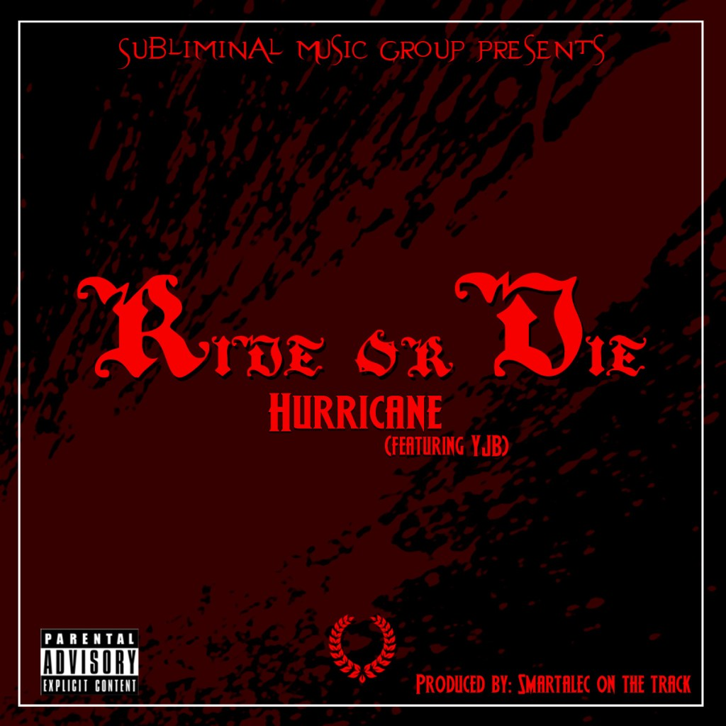 "Hurricane - ""Ride or Die"" (Produced by Smartalec On The Track)"