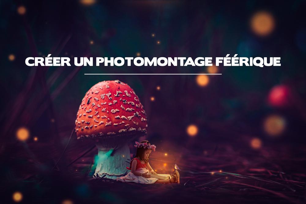 Créer un photomontage féérique sur Photoshop