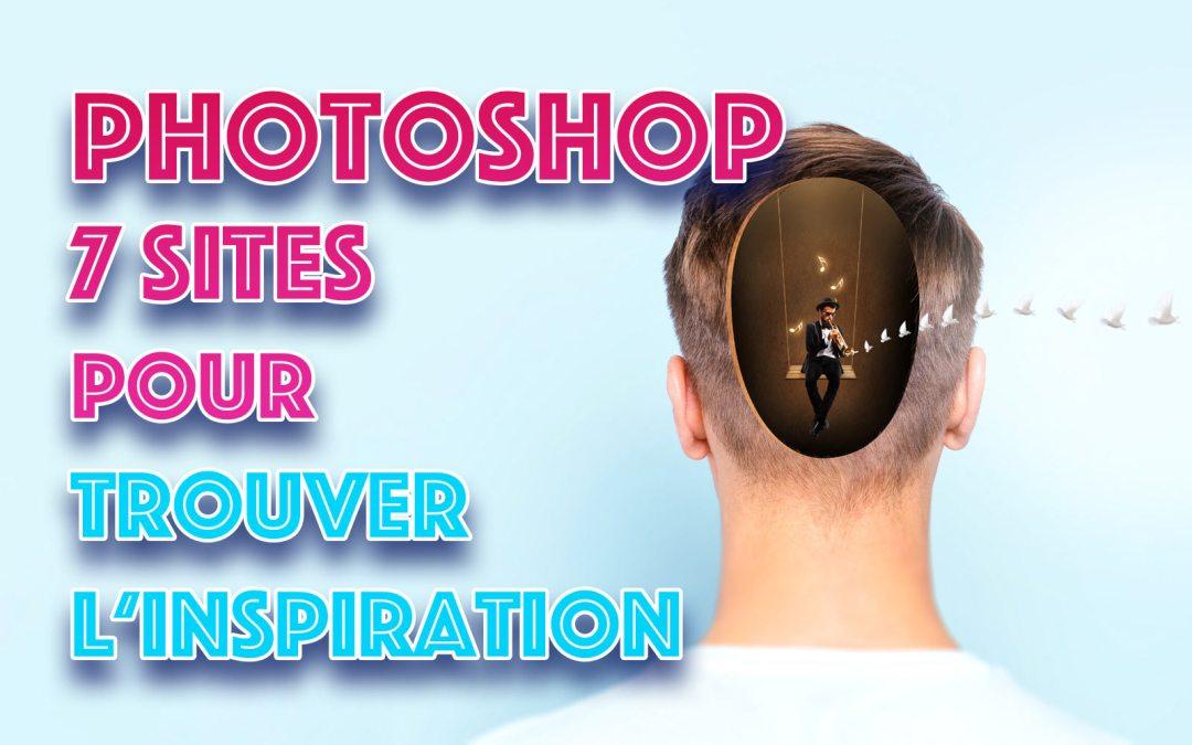 7 sources d'inspiration incontournables pour vos compositions Photoshop