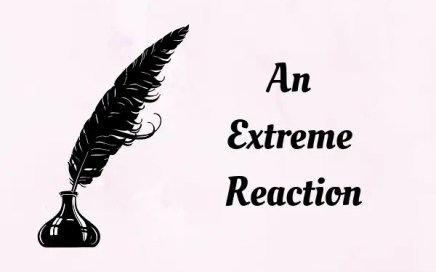 An Extreme Reaction