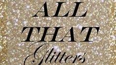 All that glitters ……