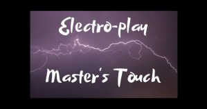 Electro-play – Master's Touch