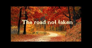 The road not taken for a very long time