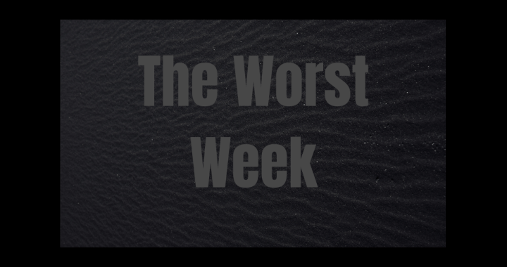 The worst week