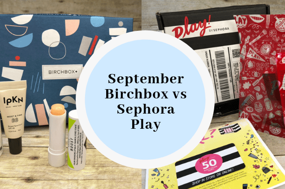 September Birchbox vs Sephora Play