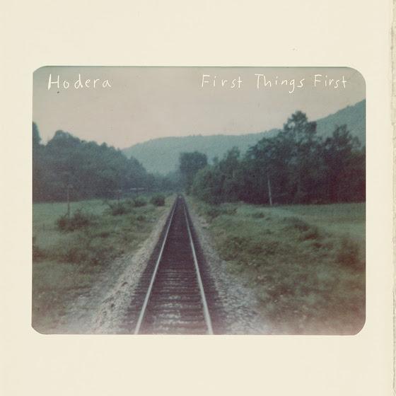 "Hodera - ""First Things First"""
