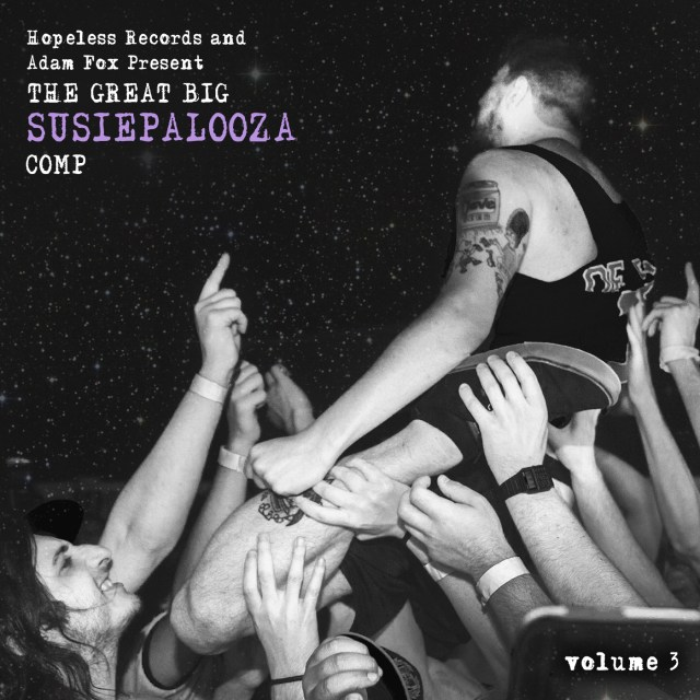 Hopeless Records and Adam Fox Present The Great Big Susiepalooza Comp: Volume 3