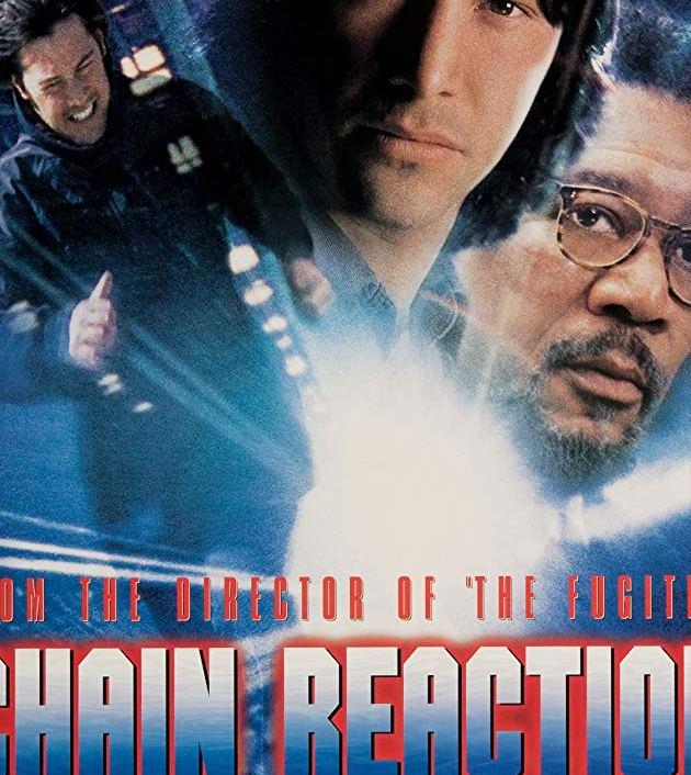 Chain Reaction (1996): เร็วพลิกนรก