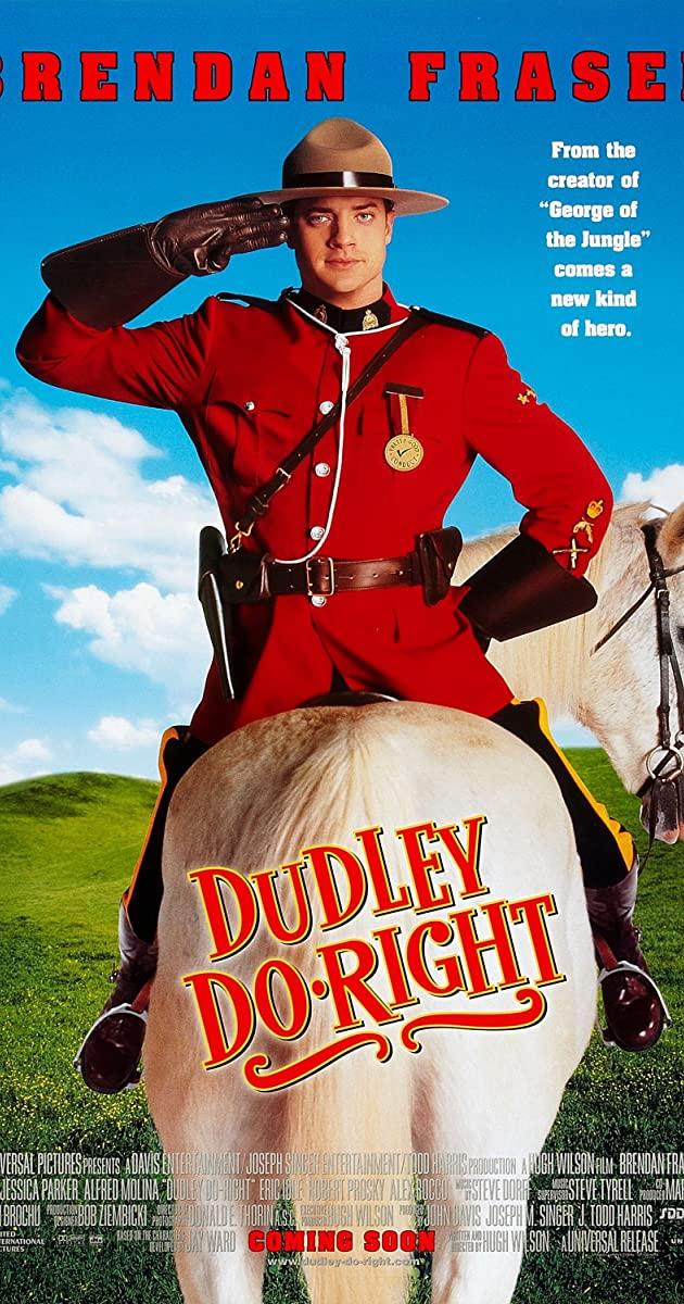 Dudley Do-Right (1999): ดั๊ดลีย์ ฮีโร่ติงต๊อง