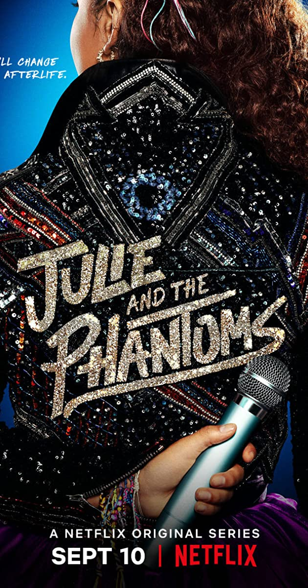 Julie and the Phantoms TV Series (2020): จูลี่และหนุ่มๆแฟนทอมส์
