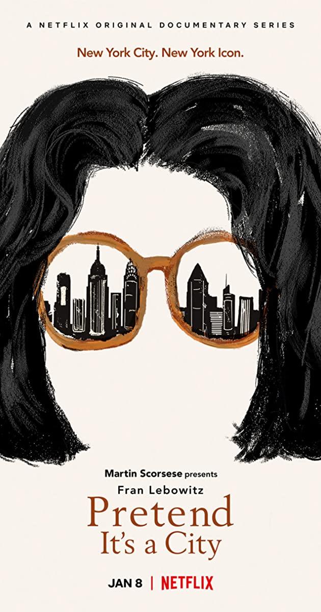 Pretend It's a City TV Series (2021): ฟราน ลีโบวิตซ์: มองผ่านเมืองสมมติ