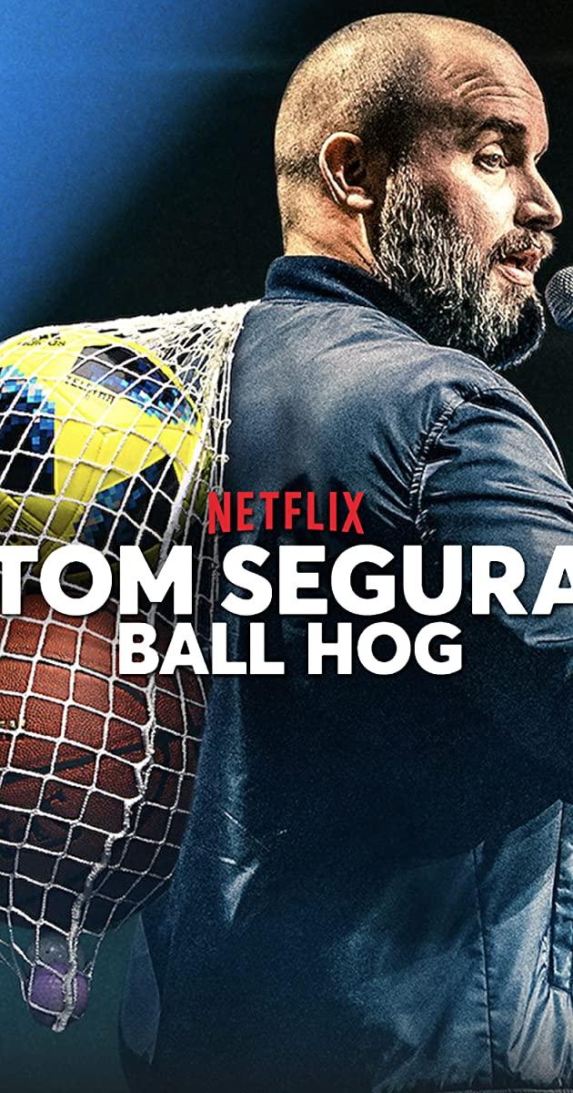 Tom Segura: Ball Hog (2020): ทอม เซกูรา ฮาไม่แบ่งใคร