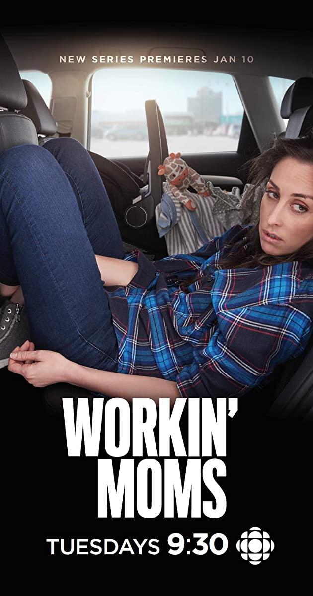 Workin' Moms TV Series (2017)