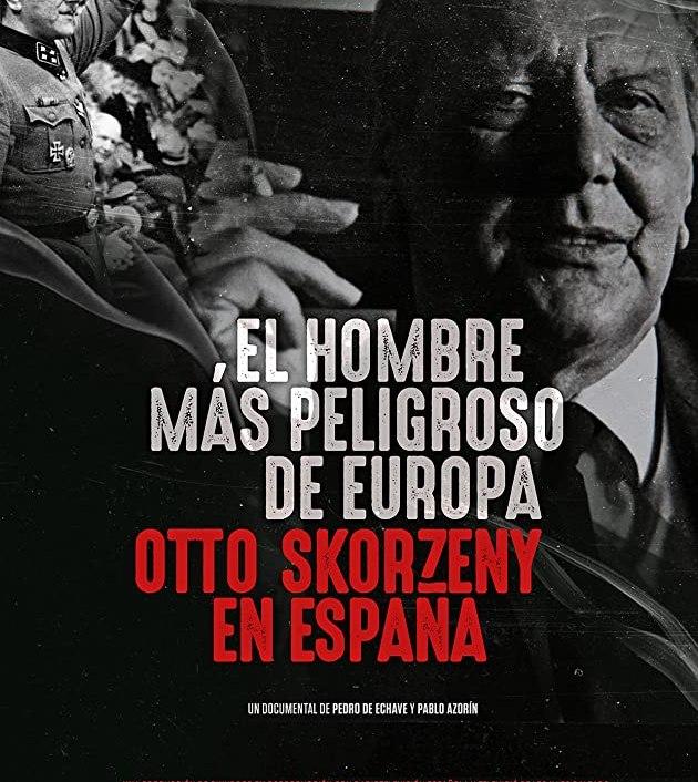 El hombre más peligroso de Europa. Otto Skorzeny en España (2020): อ็อตโต สกอร์เซนี: บุรุษผู้อันตรายที่สุดแห่งยุโรป
