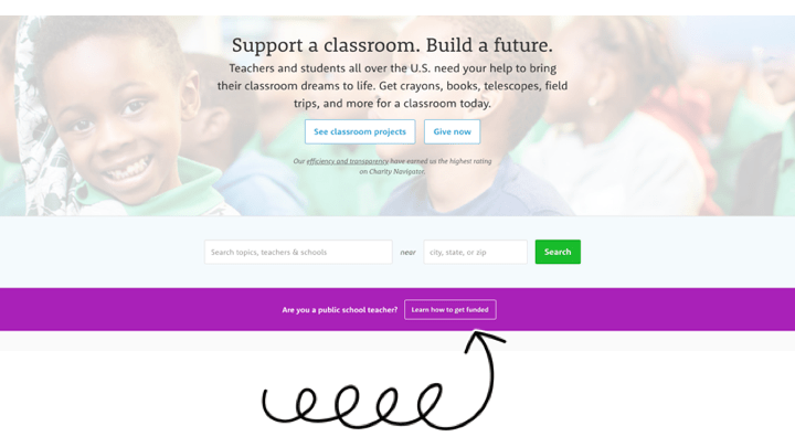 To fund a classroom project, go through Donors Choose and create and account.