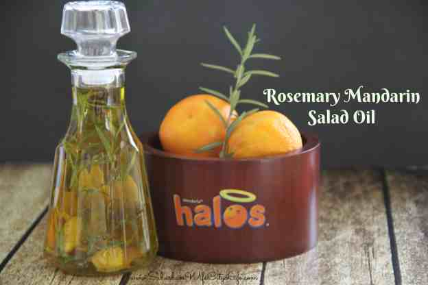 Rosemary Mandarin Salad Oil - Wonderful Halos